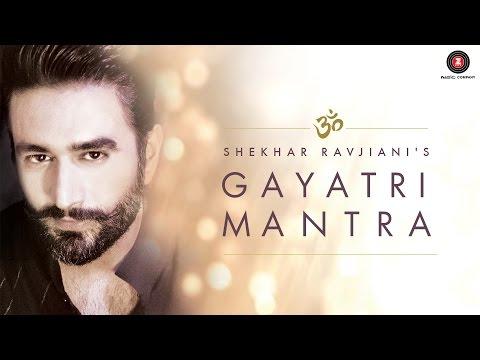 Shekhar Ravjiani's Gayatri Mantra   Video Song   Spiritual