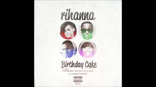 Rihanna - Birthday Cake (A JAYBeatz Mashup) (Feat. Chris Brown, Nicki Minaj & Big Sean)