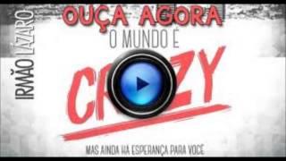 Lázaro - O mundo é crazy
