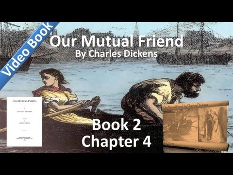 Book 2, Chapter 04 - Our Mutual Friend by Charles Dickens - Cupid Prompted