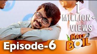 Half Boil | Web Series - Episode 6 | Gopi,Sudhakar,Javith | Madras Central