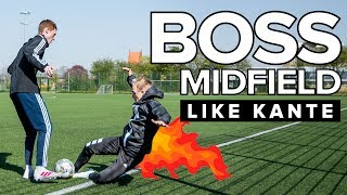 What You Can Do To BOSS MIDFIELD Like Kanté | Learn Football Skills