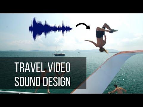 How To Make Travel Videos Sound Design