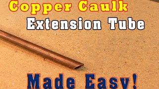 how to make a caulk tip extension tube