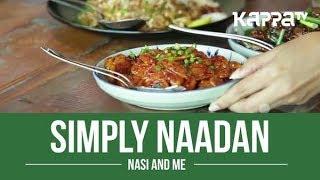 Nasi and Me - Simply Naadan - Kappa TV