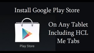 How To Intsall Google Play Store On Any Android Tablets Like HCL Me Tablet
