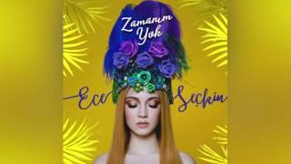Ece Seçkin - Zamanım Yok (Official Audio)