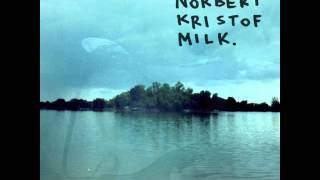 Norbert Kristof - Milk (full album)