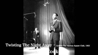 Sam Cooke - Twisting The Night Away - Live At The Harlem Square Club, 1963