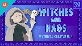 Witches And Hags: Crash Course World Mythology #39