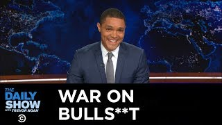 Trevor Noah Continues the War on Bulls**t: The Daily Show