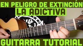 En Peligro de Extincion - Tutorial de Guitarra ( La Adictiva ) Para Principiantes