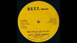 Hot, Cold Sweat - Meet Me At The Go Go