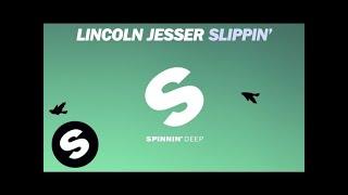 Lincoln Jesser - Slippin'