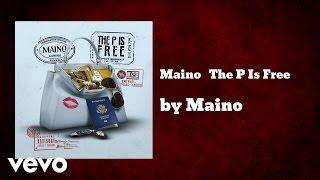 Maino - The P Is Free  (AUDIO)