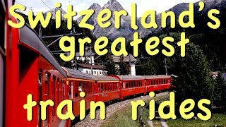 Great Swiss Train Rides