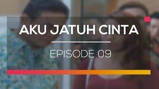 Aku Jatuh Cinta - Episode 09