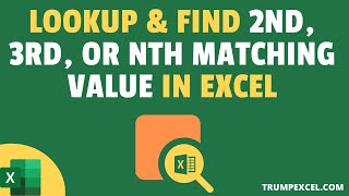 Lookup and Find the 2nd, 3rd, or the Nth Matching Value in Excel