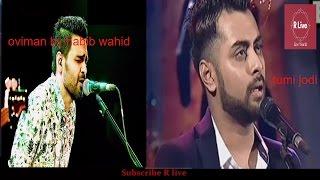 Tumi Jodi by hridoy khan and oviman by Habib wahid