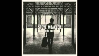 Rather Make a Living - Steve Moakler