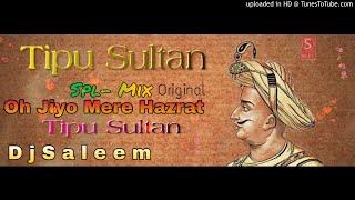 Original qawwali- Oh Jiyo Mere Hazrat Tipu Sultan,D j S a l e e m