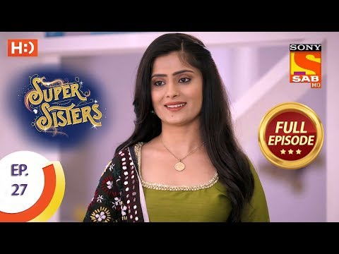 Xxx Mp4 Super Sisters Ep 27 Full Episode 11th September 2018 3gp Sex