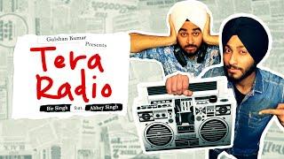TERA RADIO FULL VIDEO | BIR SINGH, ABHEY SINGH | Latest Punjabi Song