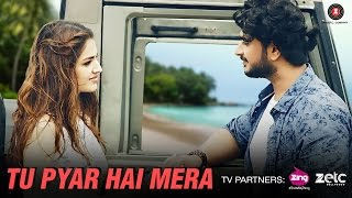 Tu Pyar Hai Mera - Official Music Video | Gaurav Sharma & Tara Alisha Berry