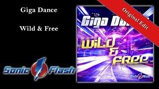 Giga Dance - Wild & Free (Original Edit)