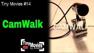 Tiny Movies #14 Camwalk
