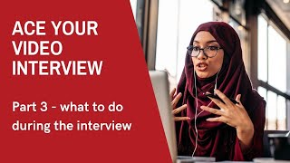 Ace Your Video Interview - Part 3 - What To Do IN THE INTERVIEW