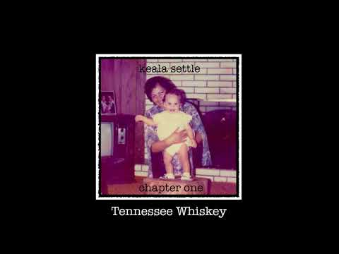Keala Settle - Tennessee Whiskey (Official Audio)