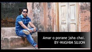 Amar o poran o jaha chai    Covered by Washim Sujon   