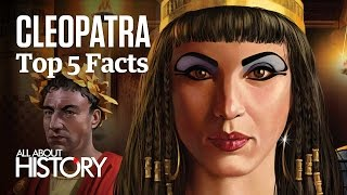 Cleopatra | Top 5 Facts
