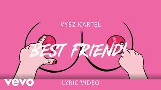 Vybz Kartel - Best Friend (Lyric Video)