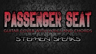Passenger Seat - Stephen Speaks (Guitar Cover With Lyrics & Chords)