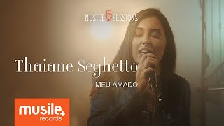 Thaiane Seghetto - Meu Amado (Live Session)