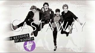 5 Seconds of Summer - Castaway (Lyrics)