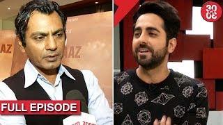 Nawazuddin Hopes For Stricter Jurisdiction   Ayushmann Excited For 'Bareilly Ki Barfi
