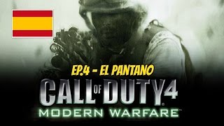 Call Of Duty 4 MW #4 - El Pantano