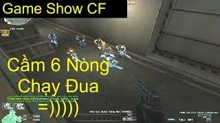 GAME SHOW CF   Cầm 6 Nòng Chạy Đua ( Max Thốn )   TQ97
