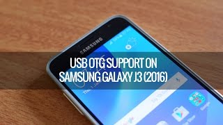 USB OTG Support on Samsung Galaxy J3 (2016)