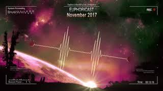 Euphoricast - #05 (November 2017) [HQ Mix]