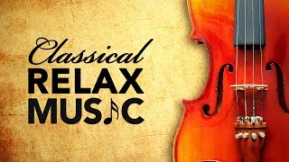 Music for Relaxation, Classical Music, Stress Relief, Instrumental Music, ♫E181