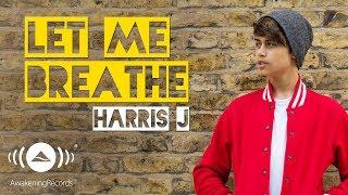 Harris J - Let Me Breathe | Official Audio