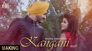 Kangani (Making)| Rajvir Jawanda Ft MixSingh| New Punjabi Songs 2017| Latest Punjabi Song 2017|