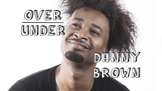 Danny Brown - Over / Under