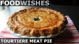Tourtiere - Holiday Meat Pie - Food Wishes