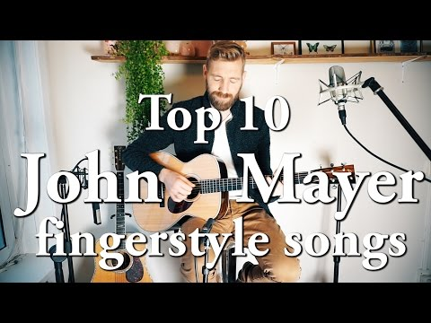 John Mayer | Top 10 FINGERSTYLE songs | Through the years