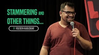 Stammering and Other Things   Stand-Up Comedy by Rueben Kaduskar